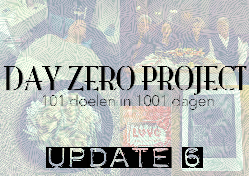Day Zero Project update 6