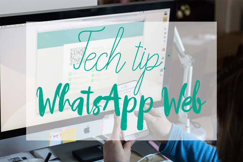 Tech tip: WhatsApp web
