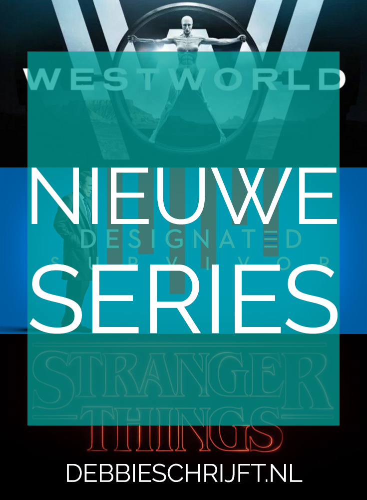 Serietips: Westworld, Designated Survivor + Stranger Things - ©debbieschrijft.nl