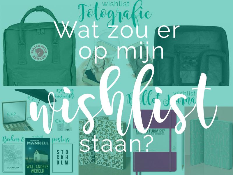Wat zou er op mijn wishlist staan? - ©debbieschrijft.nl
